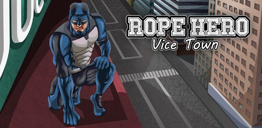 Rope Hero: Vice Town Triche et Astuces 2021/22